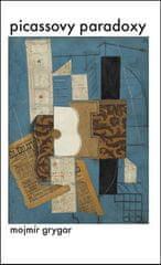 Mojmír Grygar: Picassovy paradoxy
