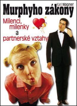 Karl Wagner: Murphyho zákony - Milenci, milenky a partnerské vztahy