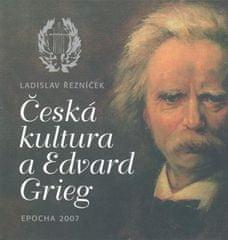 Ladislav Řezníček: Česká kultura a Edvard Grieg