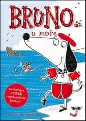 Alex T. Smith: Bruno u moře - Neobyčejný pejsek Bruno se tentokrát podívá k moři!