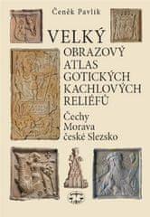 Čeněk Pavlík: Velký obrazový atlas gotických kachlových reliéfů