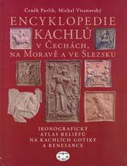 Čeněk Pavlík: Encyklopedie kachlů v Čechách, na Moravě a ve Slezsku - Ikonografický atlas reliéfů na kachlích gotiky a renesance