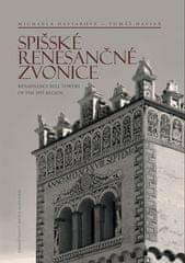 Michaela Haviarová: Spišské renesančné zvonice Renaissance Bell Towers of the Spiš Region