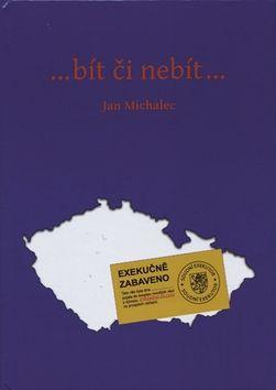 Jan Michalec: …bít či nebít…