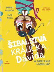 Barbara Králiková: Šibalstvá králička Dávida - Na dobré ráno a dobrú noc