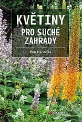 Petr Hanzelka: Květiny pro suché zahrady