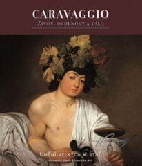 Caravaggio - Život, osobnost a dílo