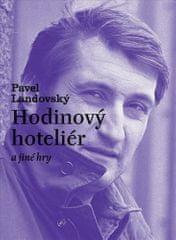 Pavel Landovský: Hodinový hoteliér a jiné hry