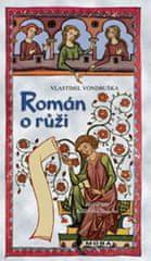 Vlastimil Vondruška: Román o růži - Hříšní lidé Království českého