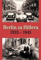 H. van Capelle: Berlín za Hitlera 1933 - 1945