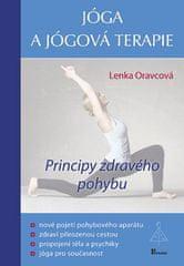 Lenka Oravcová: Jóga a jógová terapie - Principy zdravého pohybu