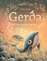 Adrián Macho: Gerda: Příběh moře a odvahy