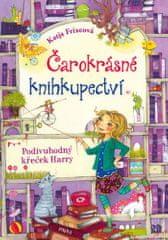 Katja Frixeová: Čarokrásné knihkupectví Podivuhodný křeček Harry