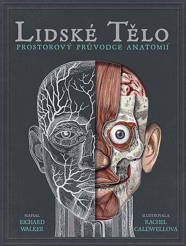Richard Walker: Lidské tělo - prostorová encyklopedie
