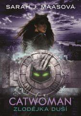 Sarah J. Maasová: Catwoman - Zlodějka duší