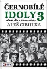 Aleš Cibulka: Černobílé idoly 3 - Rodinná alba a korespondence - Tentokrát s dosud nepublikovanou korespondencí dvou přátel - Adiny Mandlové a Ferdinanda Peroutky