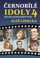 Aleš Cibulka: Černobílé idoly 4 - abeceda pamětnických hvězd