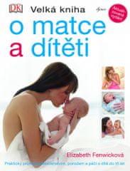 Elizabeth Fenwicková: Velká kniha o matce a dítěti