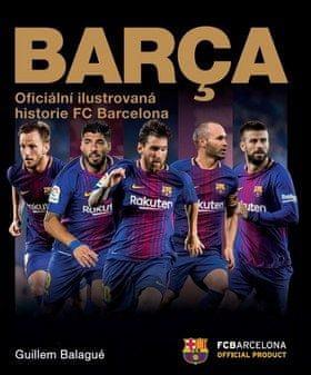 Guillem Balague: Barca Oficiální ilustrovaná historie FC Barcelona