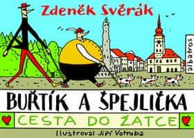 Zdeněk Svěrák: Buřtík a Špejlička - Cesta do Žatce