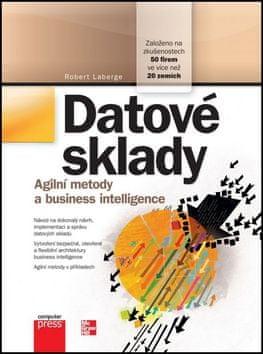 Robert Laberge: Datové sklady Agilní metody a business intelligence