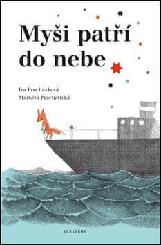Iva Procházková, Markéta Prachatická: Myši patří do nebe - ...ale jenom na skok