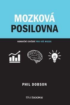 Phil Dobson: Mozková posilovna - Kondiční cvičení pro váš mozek