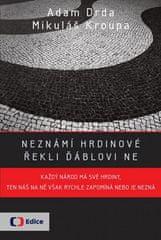 Adam Drda, Mikuláš Kroupa: Neznámí hrdinové - řekli ďáblovi ne