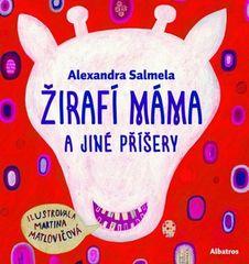 Alexandra Salmela, Martina Matlovičová: Žirafí máma a jiné příšery