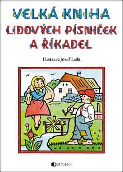 Josef Lada: Velká kniha lidových písniček a říkadel