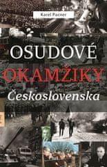 Karel Pacner: Osudové okamžiky Československa