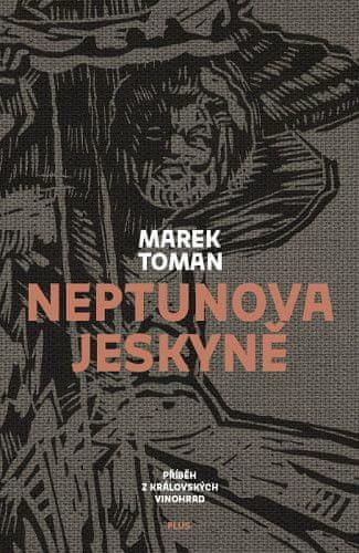 Marek Toman: Neptunova jeskyně - Příběh z Královských Vinohrad