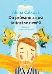 Alena Čálková: Do průvanu za uši tatínci se nevěší