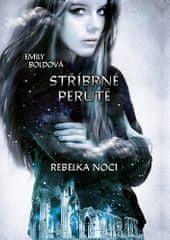 Emily Boldová: Stříbrné perutě: Rebelka noci