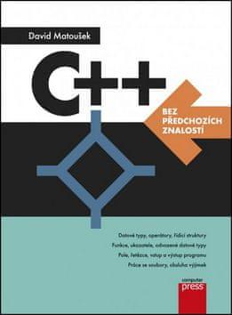 David Matoušek: C++ bez předchozích znalostí