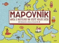 Alexandra Mizielińska: Mapovník - aneb S pastelkou na cestě kolem světa