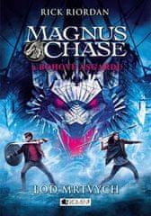 Rick Riordan: Magnus Chase a bohové Ásgardu Loď mrtvých