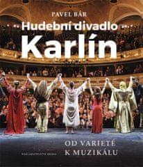 Pavel Bár: Hudební divadlo Karlín – Od varieté k muzikálu