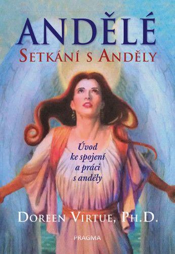 Doreen Virtue: Andělé: Setkání s anděly