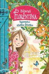 Antje Szillat: Tajemství statku Štístko - Báječná Florentýna