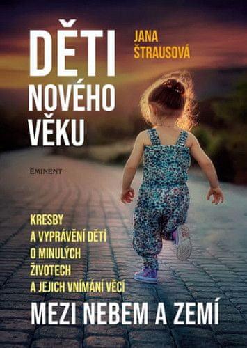Jana Štrausová: Děti nového věku - Mezi nebem a zemí