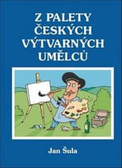 Jan Šula: Z palety českých výtvarných umělců