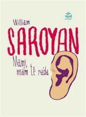 William Saroyan: Mami, mám tě ráda