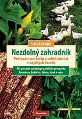 Carol Deppe: Nezdolný zahradník - Pěstování potravin a soběstačnost v nejistých časech