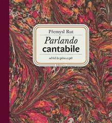 Přemysl Rut: Parlando cantabile + CD Šťastná hodina - od řeči ke zpěvu a zpět + CD Šťastná hodina