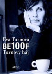Eva Turnová: BE100F - Turnový háj