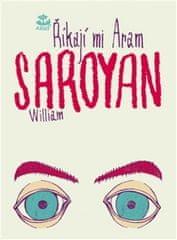 William Saroyan: Říkají mi Aram