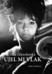 Jindra Svitáková: Ujel mi vlak - Jitka Zelenohorská