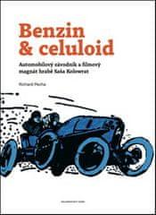 Richard Pecha: Benzin & celuloid - Automobilový závodník a filmový magnát hrabě Saša Kolowrat