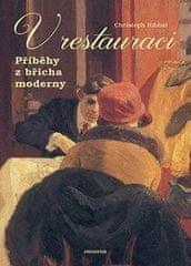Christoph Ribbat: V restauraci - Příběhy z břicha moderny